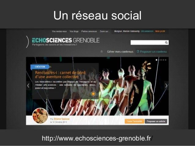Un réseau social  http://www.echosciences-grenoble.fr/