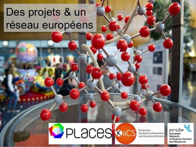 Des projets & un réseau européens