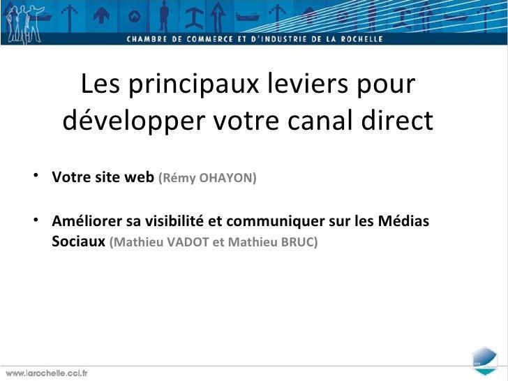 <ul><li>Votre site web  (Rémy OHAYON) </li></ul><ul><li>Améliorer sa visibilité et communiquer sur les Médias Sociaux  (Ma...