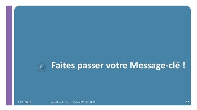 Faites passer votre Message-clé ! par Muriel Faibes - Société WINCO DEV 2728/11/2016