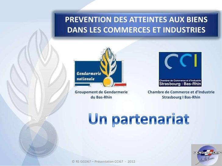 PREVENTION DES ATTEINTES AUX BIENSDANS LES COMMERCES ET INDUSTRIES  Groupement de Gendarmerie               Chambre de Com...