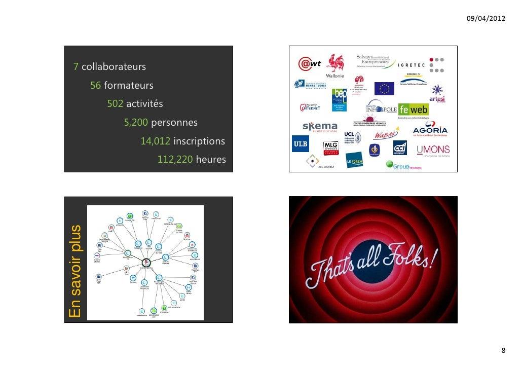 09/04/2012    7 collaborateurs                 56 formateurs                    502 activités                       5,200 ...