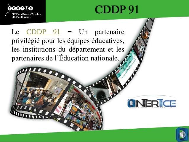 CDDP 91Le CDDP 91 = Un partenaireprivilégié pour les équipes éducatives,les institutions du département et lespartenaires ...