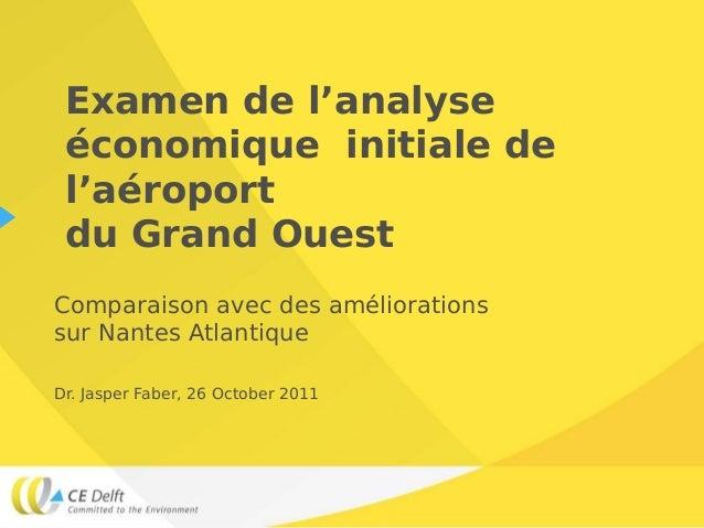 Examen de l'analyse économique initiale de l'aéroport du Grand OuestComparaison avec des améliorationssur Nantes Atlantiqu...
