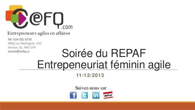 Entrepreneurs agiles en affaires Tel: 514-521-5733 4080,rue Wellington -310 Verdun, Qc, H4G 1V4 reussir@cefq.ca  Soirée du...