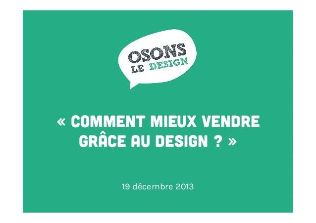 «Comment mieux vendre grâce au design ?» 19 décembre 2013