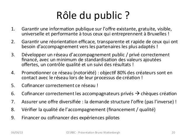 Rôle du public ? 1. GaranCr une informaCon publique sur l'offre existante, gratuite, visible, un...