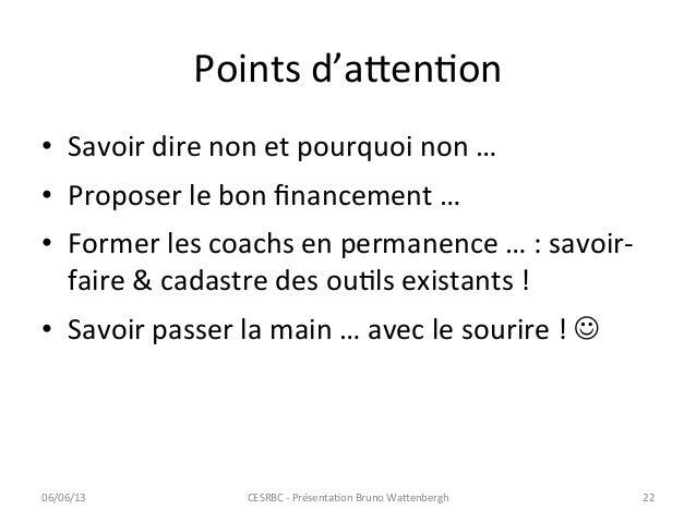 Points d'a=enCon  • Savoir dire non et pourquoi non … • Proposer le bon financement … • Fo...