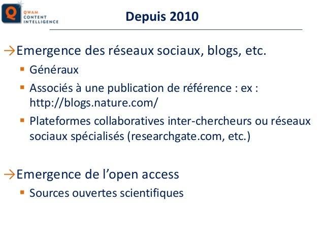 Depuis 2010 →Emergence des réseaux sociaux, blogs, etc.  Généraux  Associés à une publication de référence : ex : http:/...