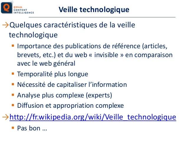 Veille technologique →Quelques caractéristiques de la veille technologique  Importance des publications de référence (art...