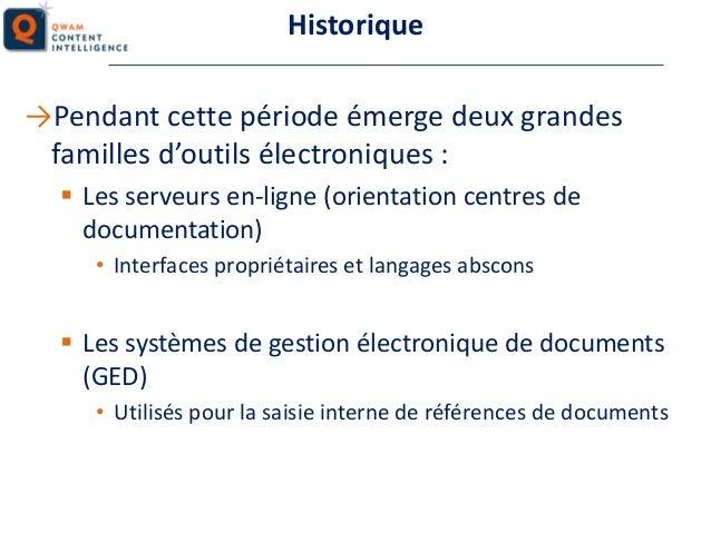 Historique →Pendant cette période émerge deux grandes familles d'outils électroniques :  Les serveurs en-ligne (orientati...