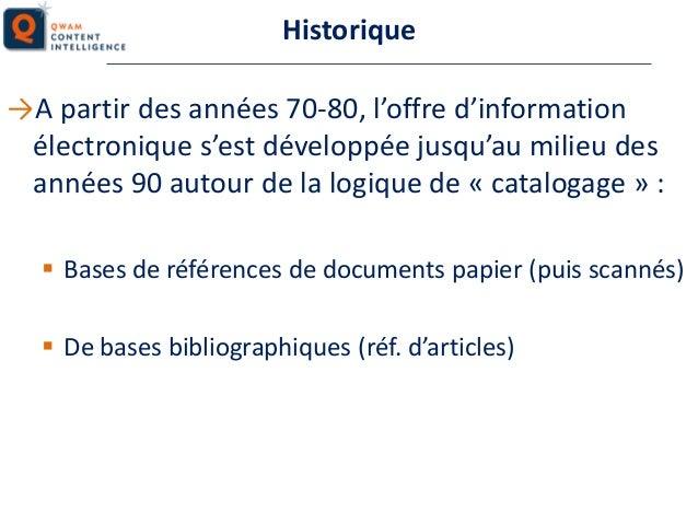 Historique →A partir des années 70-80, l'offre d'information électronique s'est développée jusqu'au milieu des années 90 a...