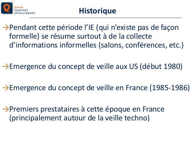 Historique →Pendant cette période l'IE (qui n'existe pas de façon formelle) se résume surtout à de la collecte d'informati...