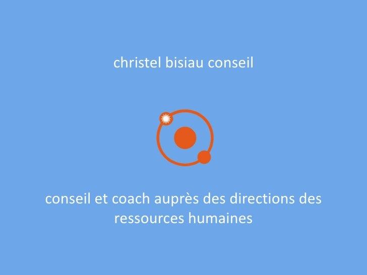 christel bisiau conseilconseil et coach auprès des directions des           ressources humaines