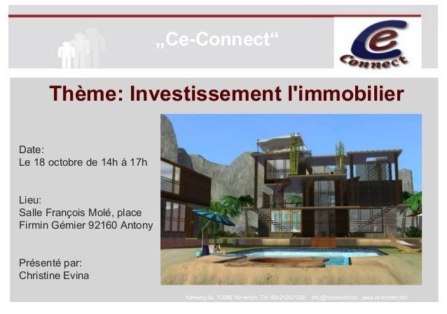 """""""Ce-Connect""""  Thème: Investissement l'immobilier  Kantweg 8a × 52388 Nörvenich× Tel: 024212621292 × info@ceconnect.biz × w..."""