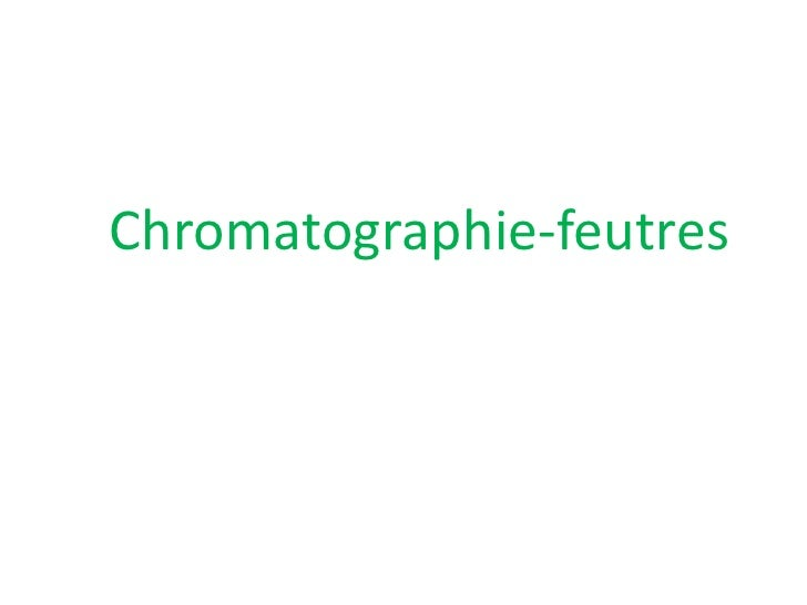 Chromatographie-feutres