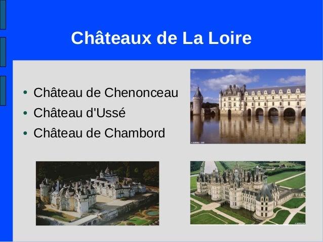 Châteaux de La Loire ● Château de Chenonceau ● Château d'Ussé ● Château de Chambord