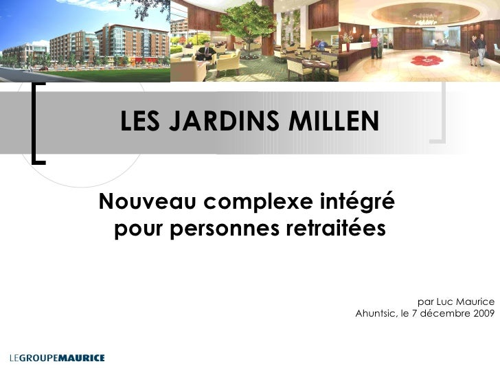 LES JARDINS MILLEN Nouveau complexe intégré  pour personnes retraitées par Luc Maurice Ahuntsic, le 7 décembre 2009
