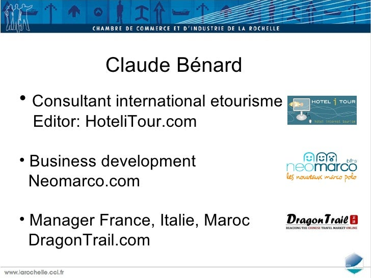 <ul><li>Claude Bénard </li></ul><ul><li>Consultant international etourisme </li></ul><ul><li>Editor: HoteliTour.com </li><...