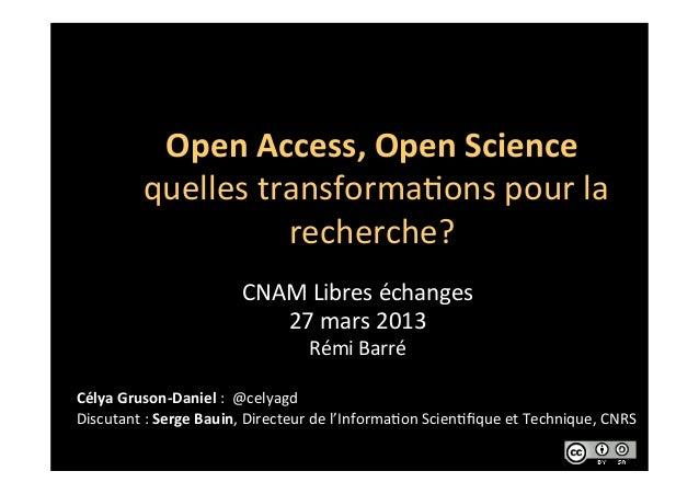 Open Access, Open Science              quelles transforma.ons pour la                             rech...