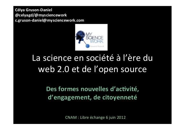 Célya Gruson-‐Daniel @celyagd/@mysciencework c.gruson-‐daniel@mysciencework.com           La science en so...
