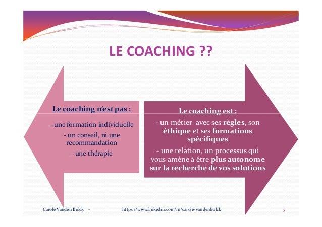 Le coaching n'est pas : Le coaching est : LE COACHING ?? - une formation individuelle - un conseil, ni une recommandation ...