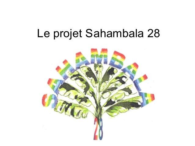 Le projet Sahambala 28