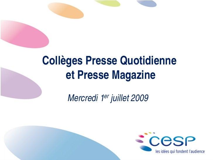 Collèges Presse Quotidienne      et Presse Magazine      Mercredi 1er juillet 2009                                      1