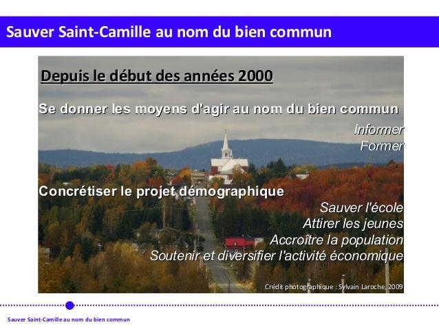 Sauver Saint-Camille au nom du bien commun Sauver Saint-Camille au nom du bien commun Se donner les moyens d'agir au nom d...