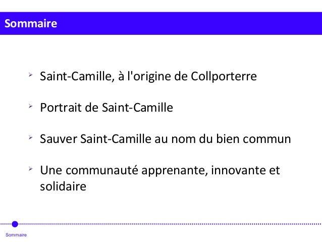 Sommaire Sommaire  Saint-Camille, à l'origine de Collporterre  Portrait de Saint-Camille  Sauver Saint-Camille au nom d...