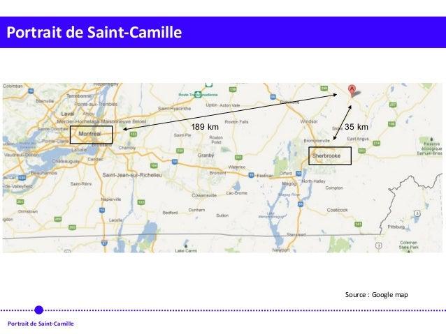 Portrait de Saint-Camille Source : Google map Portrait de Saint-Camille 189 km 35 km