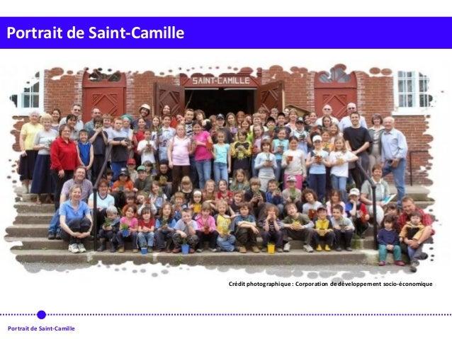 Portrait de Saint-Camille Portrait de Saint-Camille Crédit photographique : Corporation de développement socio-économique