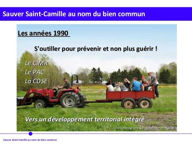 Sauver Saint-Camille au nom du bien commun Sauver Saint-Camille au nom du bien commun Les années 1990Les années 1990 S'out...
