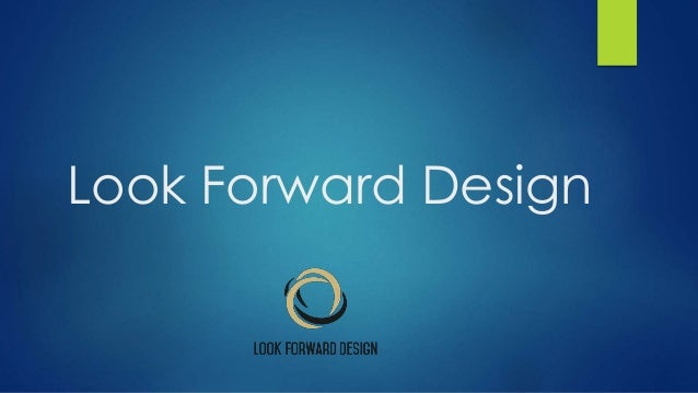 Look Forward Design