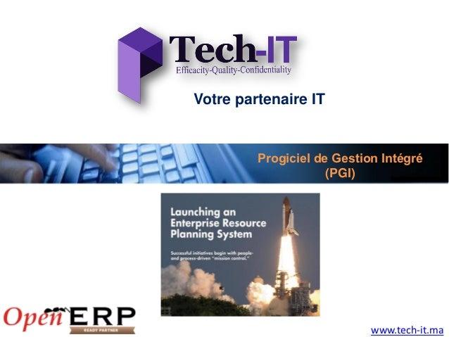 Votre partenaire IT         Progiciel de Gestion Intégré                     (PGI)                            www.tech-it.ma