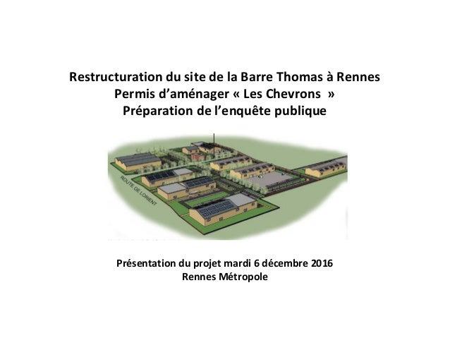 Restructuration du site de la Barre Thomas à Rennes Permis d'aménager « Les Chevrons » Préparation de l'enquête publique P...