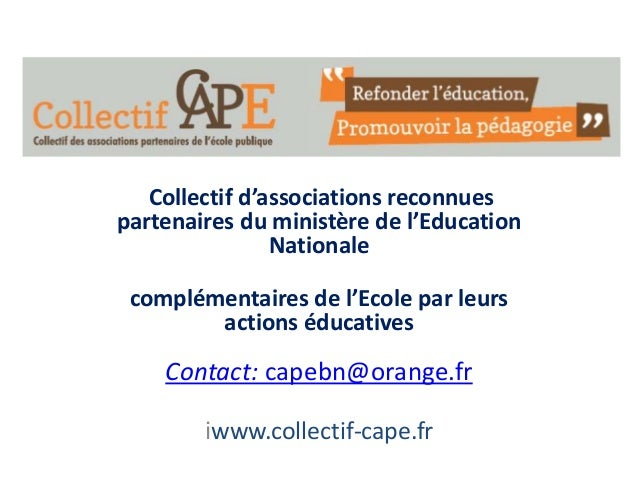 Collectif d'associations reconnues partenaires du ministère de l'Education Nationale complémentaires de l'Ecole par leurs ...