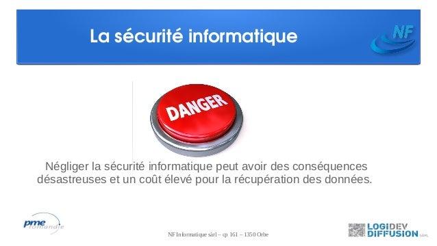 Lasécuritéinformatique Négliger la sécurité informatique peut avoir des conséquencesdésastreuses et un coût élevé pour l...