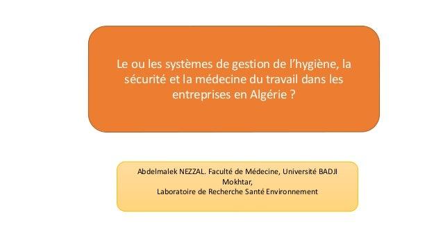 Le ou les systèmes de gestion de l'hygiène, la sécurité et la médecine du travail dans les entreprises en Algérie ? Abdelm...