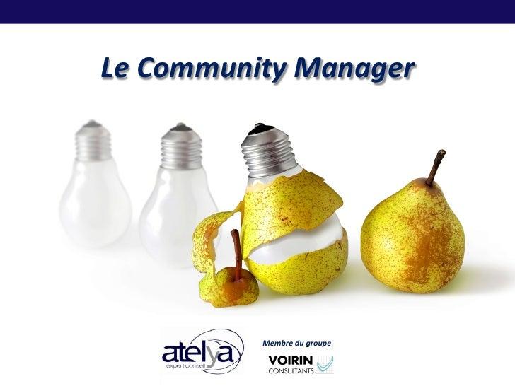 Le Community Manager                                   Membre du groupe