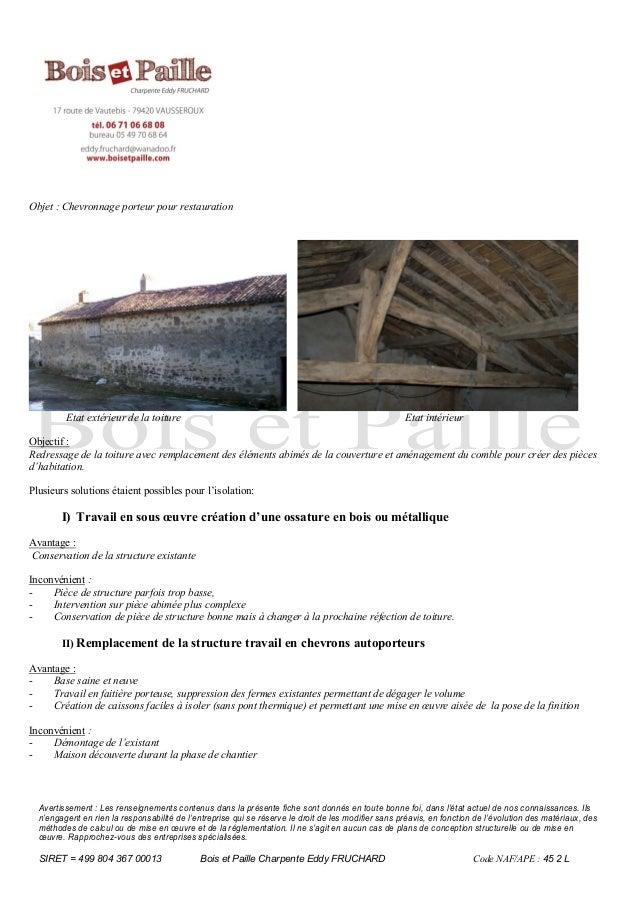 Objet : Chevronnage porteur pour restauration         Etat extérieur de la toiture                                        ...
