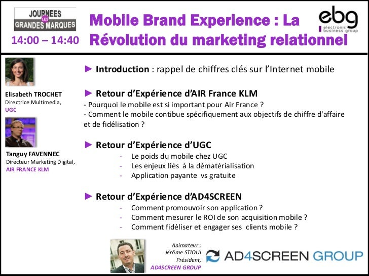 Mobile Brand Experience : La  14:00 – 14:40                 Révolution du marketing relationnel                           ...