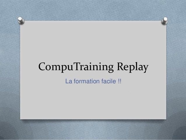 CompuTraining Replay La formation facile !!