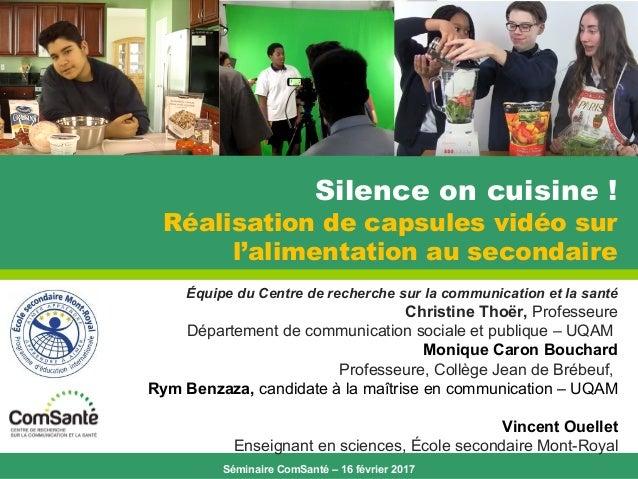 E-colloque - CSMB– 2 décembre 2016 Silence on cuisine ! Réalisation de capsules vidéo sur l'alimentation au secondaire Équ...