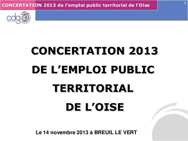 CONCERTATION 2013 de l'emploi public territorial de l'Oise Le management des risques : Une organisation préparée en vaut d...