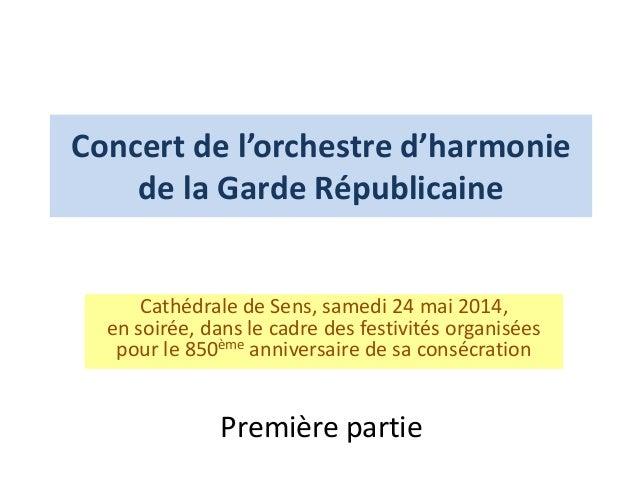 Concert de l'orchestre d'harmonie de la Garde Républicaine Cathédrale de Sens, samedi 24 mai 2014, en soirée, dans le cadr...