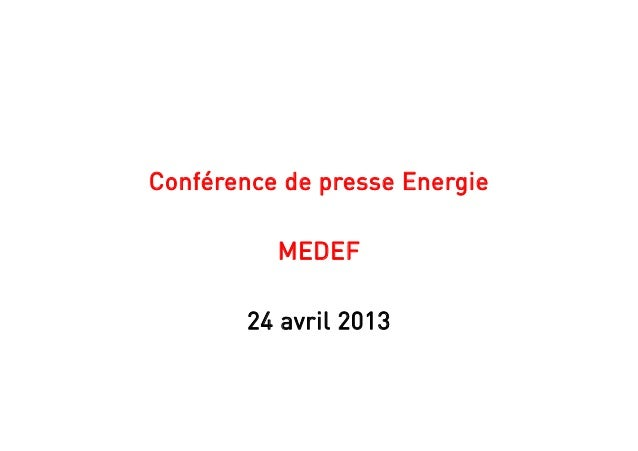 Conférence de presse EnergieMEDEF24 avril 2013
