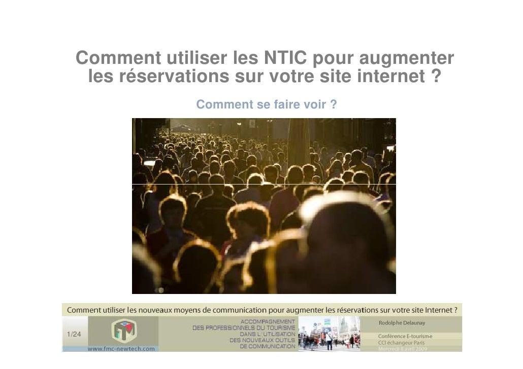 Comment utiliser les NTIC pour augmenter    les réservations sur votre site internet ?                Comment se faire voi...