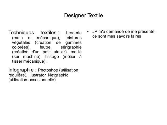 Designer Textile Techniques textiles: broderie (main et mécanique), teintures végétales (création de gammes colorées), fe...