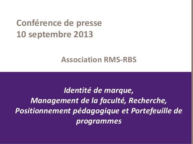 1 Association RMS-RBS Identité de marque, Management de la faculté, Recherche, Positionnement pédagogique et Portefeuille ...